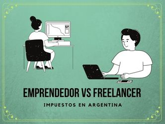 Emprendedor vs freelancer- impuestos en Argentina